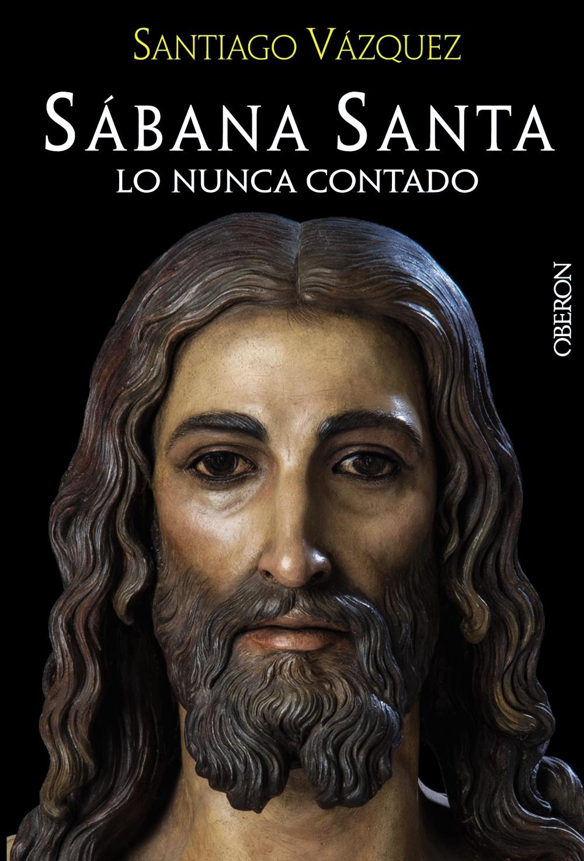 SABANA SANTA: LO NUNCA CONTADO, nuevo libro de SANTIAGO VAZQUEZ ...