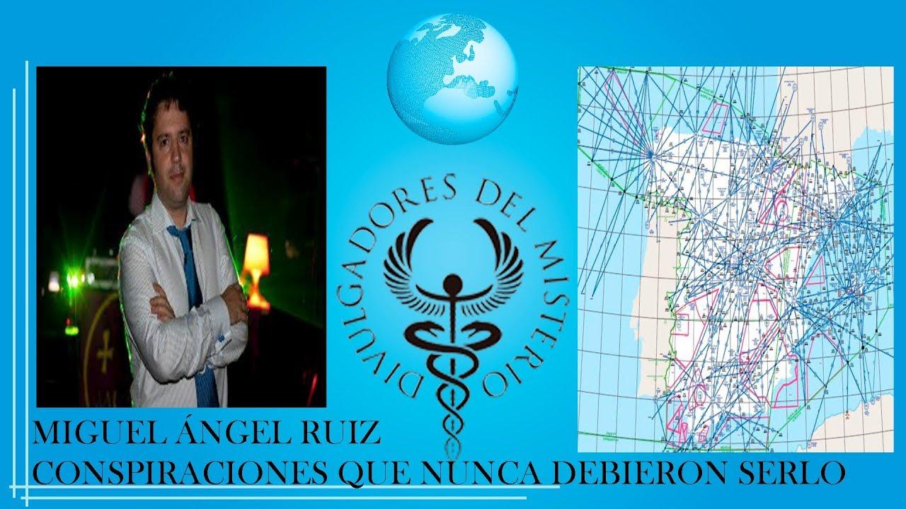 CONSPIRACIONES QUE NUNCA DEBIERON SERLO con MIGUEL ÁNGEL RUIZ