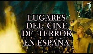 lugares de cine de terror en españa